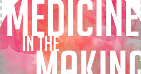 "Museum of Health Care event to highlight ""Medicine in the Making"""